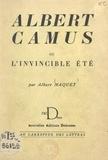 Albert Maquet - Albert Camus - Ou L'invincible été. Essai.