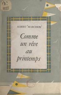 Albert Marchon - Comme un rêve au printemps.