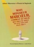 Albert Marcoeur et  Plonk & Replonk - Mais monsieur Marcoeur, comment se fait-il que vous ne soyez pas venu nous voir plus tôt ?!.