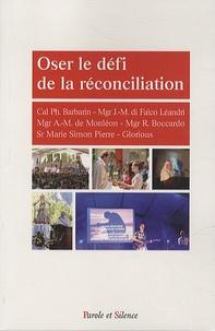Albert-Marie de Monléon et Philippe Barbarin - Oser le défi de la réconciliation.