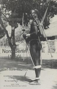 Albert-Marie Maurice et Robert Cornevin - Atakora : Otiau, Otammari, Osuri - Peuples du Nord Bénin, 1950.