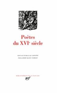 Albert-Marie Schmidt - Poètes du XVIe siècle.