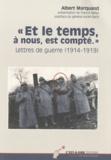 """Albert Marquand - """"Et le temps, à nous, est compté..."""" - Lettres de guerre (1914-1919)."""