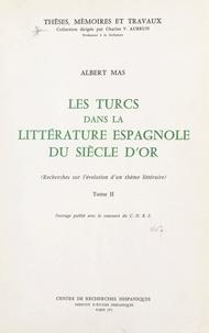 Albert Mas et Charles V. Aubrun - Les Turcs dans la littérature espagnole du Siècle d'Or (2) - Recherches sur l'évolution d'un thème littéraire.