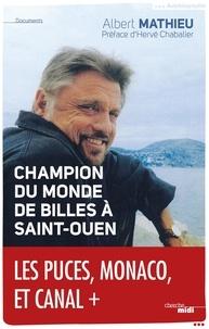 Albert Mathieu - Champion du monde de billes à Saint-Ouen.