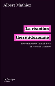Albert Mathiez - La réaction thermidorienne.