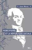 Albert Mathiez - Robespierre et la République sociale.