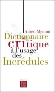 Albert Memmi - Dictionnaire critique à l'usage des incrédules.