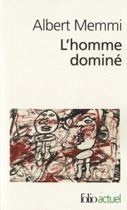 Albert Memmi - L'homme dominé.