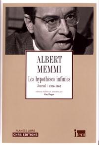 Albert Memmi - Les hypothèses infinies - Journal 1936 - 1962.