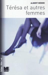 Albert Memmi - Térésa et autres femmes.