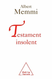 Albert Memmi - Testament insolent.