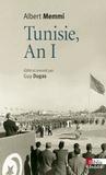 Albert Memmi - Tunisie, an I - Journal tunisien 1955-1956 suivi de Tunisie, un pays d'opérette et Autres écrits des années tunisiennes.