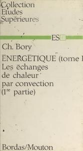 Albert Mercier et Charles Bory - Énergétique (1) - Les échanges de chaleur par convection (1re partie).