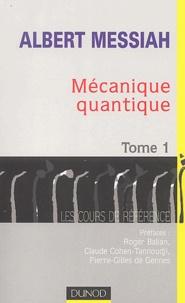 Mécanique quantique- Tome 1 - Albert Messiah |