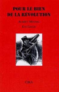 Albert Minnig et Edi Gmür - Pour le bien de la révolution - Deux volontaires suisses miliciens en Espagne, 1936-1937.