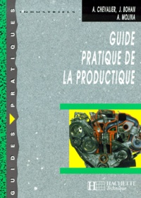 Albert Molina et Jacques Bohan - Guide pratique de la productique - Edition 2000.