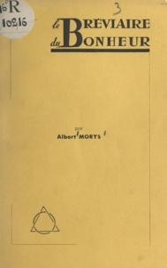 Albert Morys - Le bréviaire du bonheur.