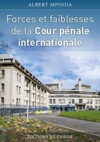 Albert Mpinda - Forces et faiblesses de la Cour pénale internationale.
