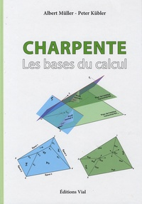 Charpente- Les bases du calcul - Albert Müller |