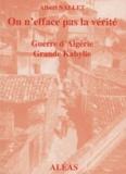 """Albert Nallet - """"On n'efface pas la vérité..."""" - Guerre d'Algérie, Grande-Kabylie (3 mai 57 au 6 août 59)."""