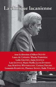 Albert Nguyên et Laura de Capraris - La clinique lacanienne.