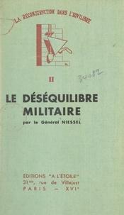 Albert Niessel - La reconstruction dans l'équilibre (2). Le déséquilibre militaire.