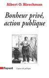 Albert O. Hirschman - Bonheur privé, action publique.