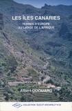 Albert Odouard - Les Iles Canaries, terres d'Europe au large de l'Afrique.