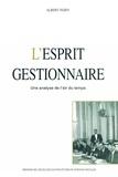 Albert Ogien - L'ESPRIT GESTIONNAIRE. - Une analyse de l'air du temps.