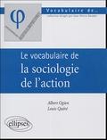 Albert Ogien et Louis Quéré - Le vocabulaire de la sociologie de l'action.