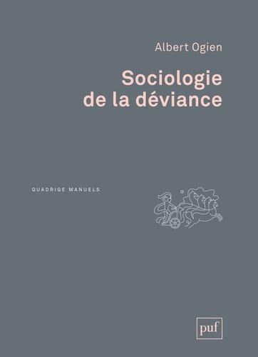 Albert Ogien - Sociologie de la déviance.