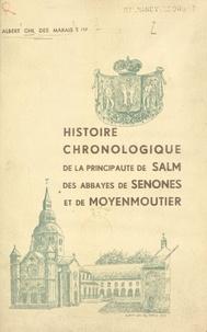 Albert Ohl des Marais - Histoire chronologique de la principauté de Salm, des abbayes de Senones et de Moyenmoutier (1) - 1ère partie : des origines à 1800.