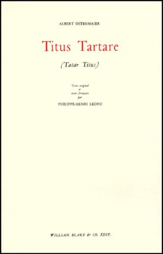 Albert Ostermaier - Titus Tartare.