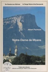 Albert Pachoud et André Bontems - Du Granier aux Abîmes, la Vierge Noire et les Savoyards : Notre-Dame de Myans.