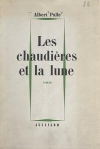 Albert Palle - Les chaudières et la lune.