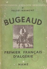 Albert Paluel-Marmont et  Harlingue-Silvestre - Bugeaud - Premier Français d'Algérie.