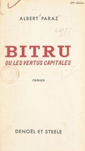 Albert Paraz - Bitru - Ou Les vertus capitales.