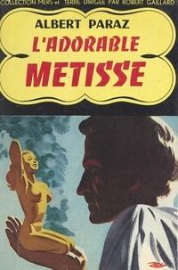 Albert Paraz et Robert Gaillard - L'adorable métisse.