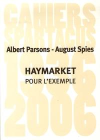 Albert Parsons et August Spies - Haymarket - Pour l'exemple.