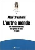 Albert Pauchard - L'autre monde - Ses possibilités infinies, ses sphères de bonté et de joie.
