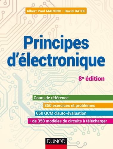Albert Paul Malvino et David J. Bates - Principes d'électronique - 8e éd. - Cours et exercices corrigés.
