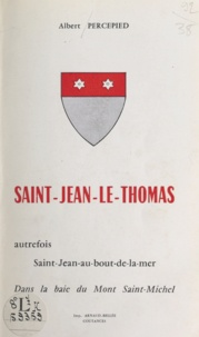 Albert Percepied et Max Fauchon - Saint-Jean-le-Thomas - Autrefois Saint-Jean-au-bout-de-la-mer dans la baie du Mont Saint-Michel.