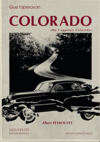 Albert Peyroutet - Que l'aperavan Colorado (On l'appelait Colorado) - Edition bilingue français-occitan.