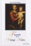 Albert Pfleger - Fioretti de la Vierge Marie.