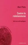 Albert Piette - Contre le relationnisme - Lettre aux anthropologues.