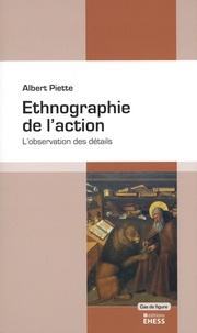 Albert Piette - Ethnographie de l'action - L'observation des détails.