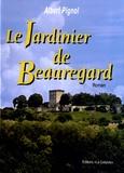 Albert Pignol - Le jardinier de Beauregard.