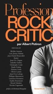 Albert Potiron - Profession : rock critic.