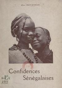 Albert Prévaudeau - Confidences sénégalaises.